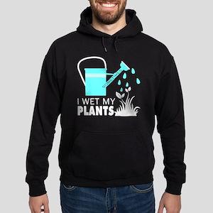 Sometimes I Wet My Plants T Shirt Sweatshirt