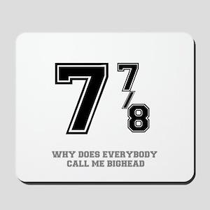 BIG HEAD - 7 7-8 Mousepad