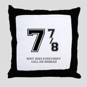 BIG HEAD - 7 7-8 Throw Pillow