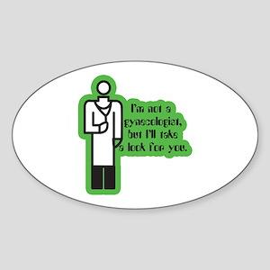 Not a Gynecologist... Oval Sticker