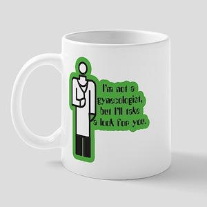 Not a Gynecologist... Mug