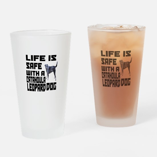 Life Is Safe With A Catahoula Leopa Drinking Glass