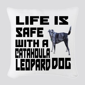 Life Is Safe With A Catahoula Woven Throw Pillow