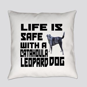 Life Is Safe With A Catahoula Leop Everyday Pillow