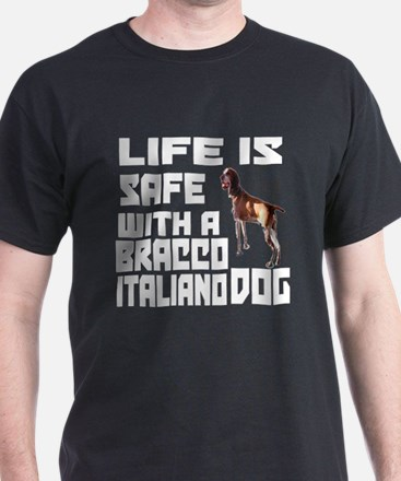 Life Is Safe With A Bracco Italiano T-Shirt