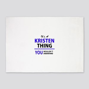 It's KRISTEN thing, you wouldn't un 5'x7'Area Rug