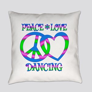 Peace Love Dancing Everyday Pillow