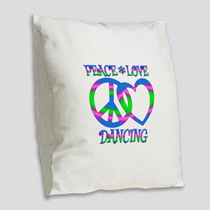 Peace Love Dancing Burlap Throw Pillow