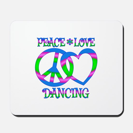 Peace Love Dancing Mousepad