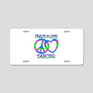 Peace Love Dancing Aluminum License Plate