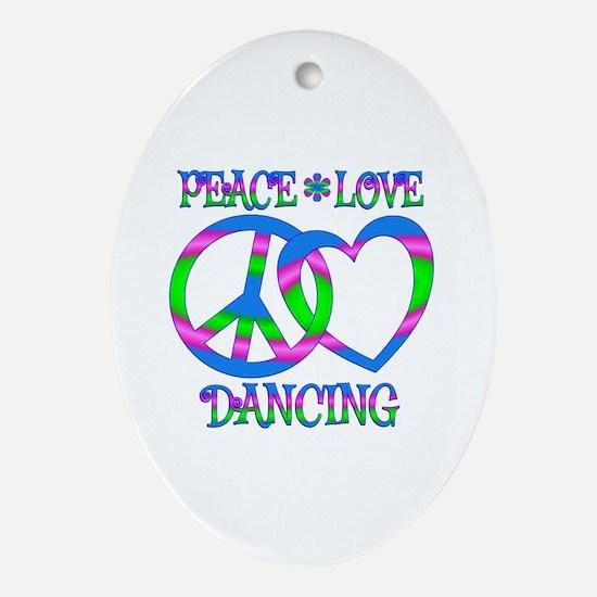 Peace Love Dancing Oval Ornament
