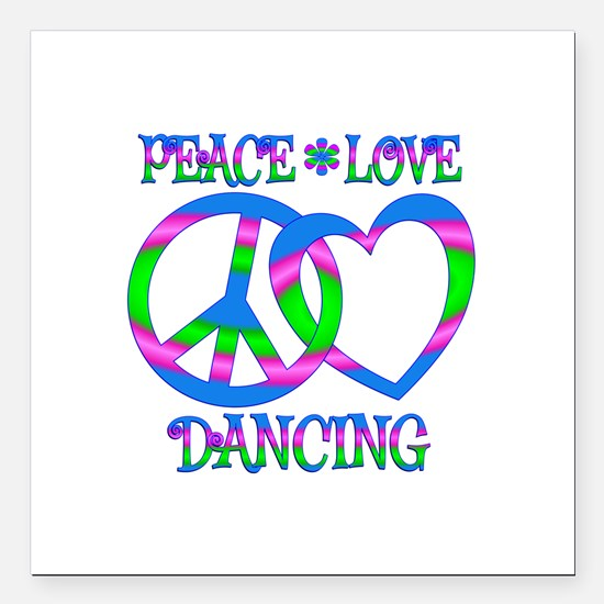 "Peace Love Dancing Square Car Magnet 3"" x 3"""