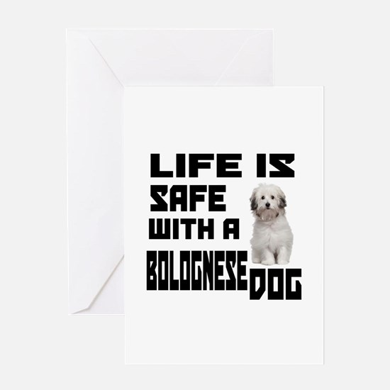 Life Is Safe With A Bolognese Greeting Card