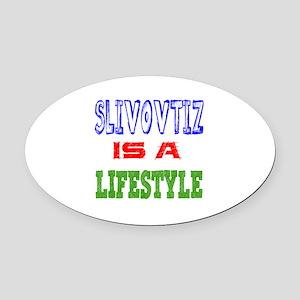Slivovtiz Is A LifeStyle Oval Car Magnet
