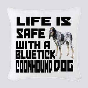 Life Is Safe With A Bluetick C Woven Throw Pillow