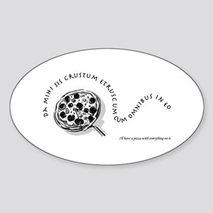 I'll Have A Pizza... Oval Sticker