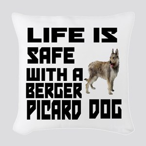 Life Is Safe With A Berger Pic Woven Throw Pillow