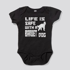 Life Is Safe With A Barbet Baby Bodysuit