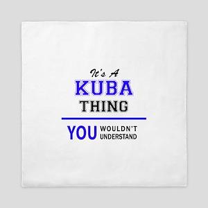 It's KUBA thing, you wouldn't understa Queen Duvet