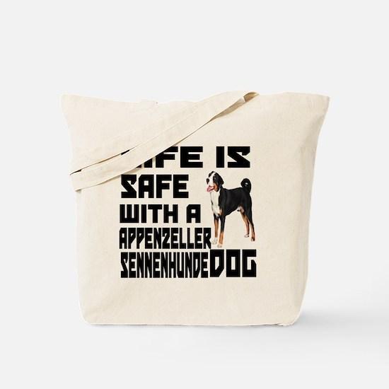 Life Is Safe With A Appenzeller Sennenhun Tote Bag
