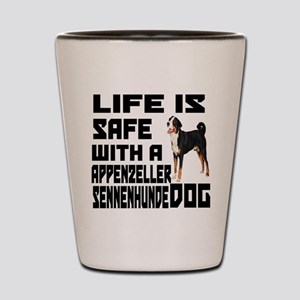 Life Is Safe With A Appenzeller Sennenh Shot Glass