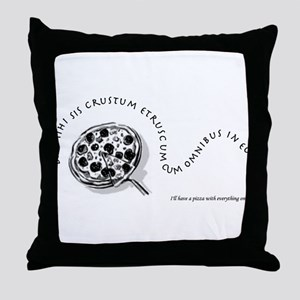 I'll Have A Pizza... Throw Pillow