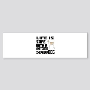Life Is Safe With A Anatolian She Sticker (Bumper)