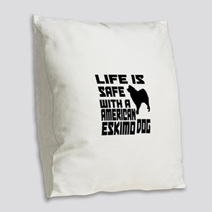 Life Is Safe With A American E Burlap Throw Pillow
