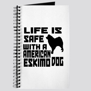 Life Is Safe With A American Eskimo Journal