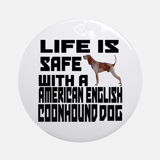 Life Is Safe With A American Englis Round Ornament