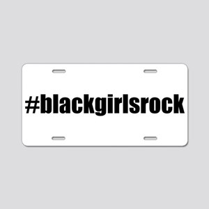 Black Girls Rock Black Aluminum License Plate