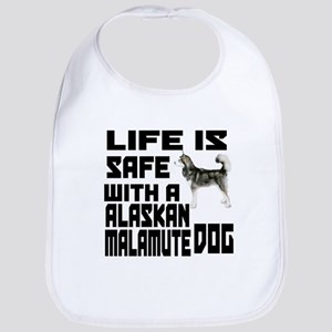 Life Is Safe With A Alaskan Malamute Bib