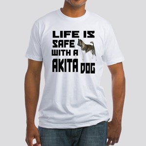 Life Is Safe With A Akita Fitted T-Shirt