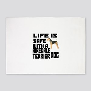 Life Is Safe With A Airedale Terrie 5'x7'Area Rug