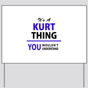 It's KURT thing, you wouldn't understand Yard Sign