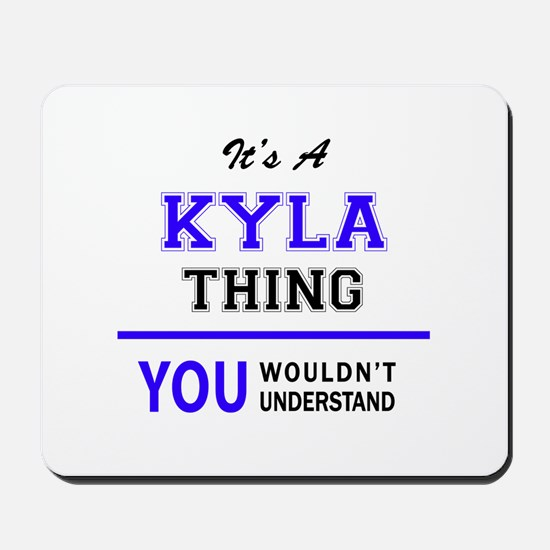 It's KYLA thing, you wouldn't understand Mousepad