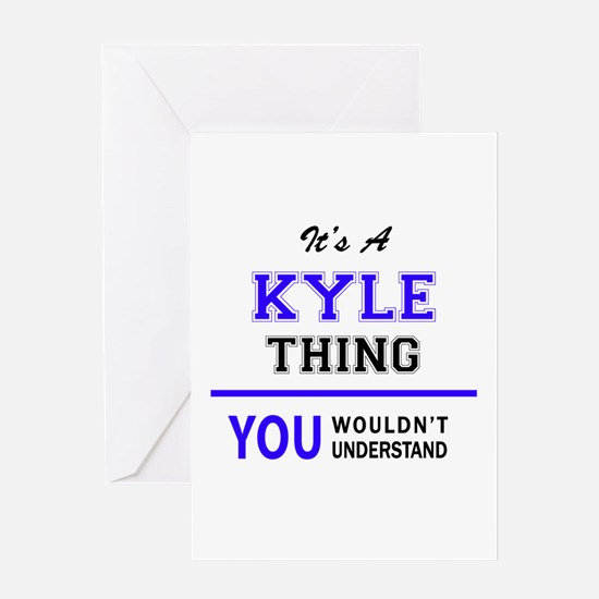 It's KYLE thing, you wouldn't under Greeting Cards