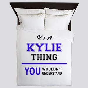 It's KYLIE thing, you wouldn't underst Queen Duvet