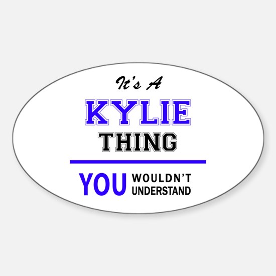 It's KYLIE thing, you wouldn't understand Decal