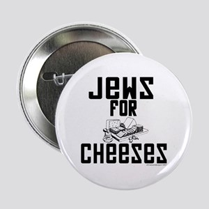 Jews for Cheeses Button