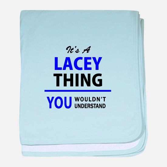 It's LACEY thing, you wouldn't unders baby blanket