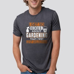 I Get So Excited About Gardening T Shirt T-Shirt