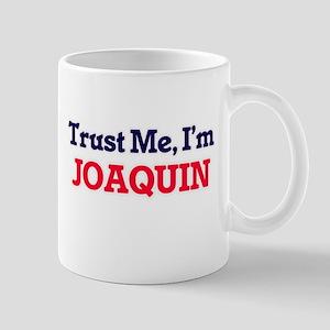 Trust Me, I'm Joaquin Mugs