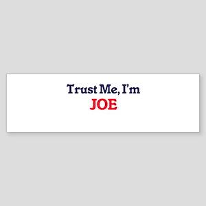 Trust Me, I'm Joe Bumper Sticker