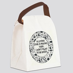 IF LOVING JUNK... Canvas Lunch Bag