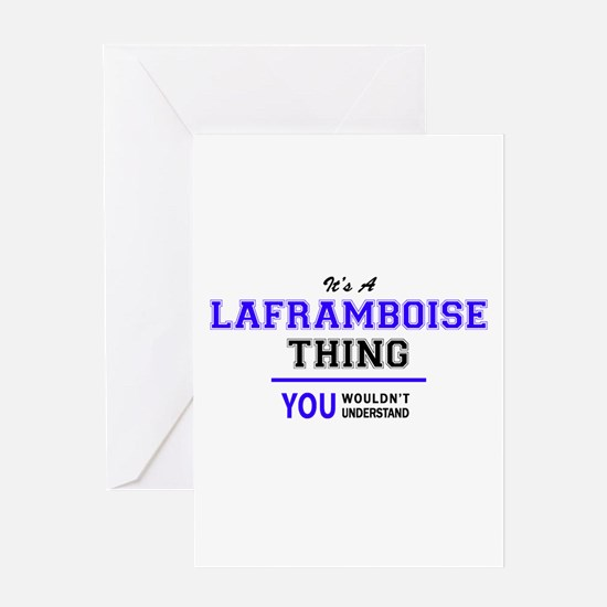 It's LAFRAMBOISE thing, you wouldn' Greeting Cards