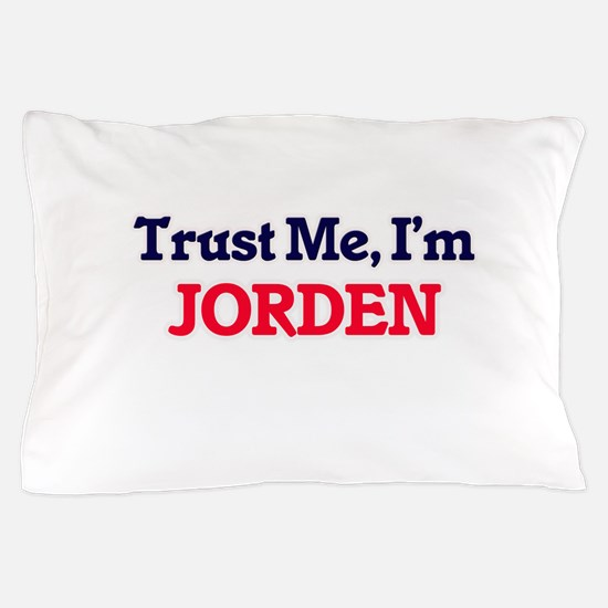 Trust Me, I'm Jorden Pillow Case