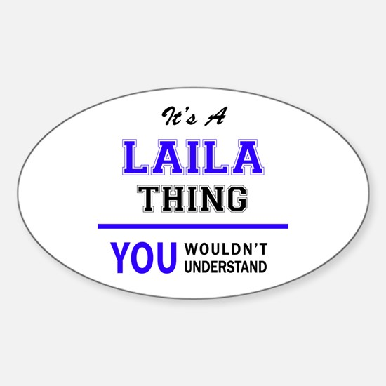 It's LAILA thing, you wouldn't understand Decal
