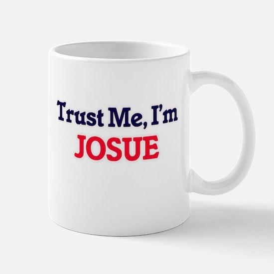 Trust Me, I'm Josue Mugs