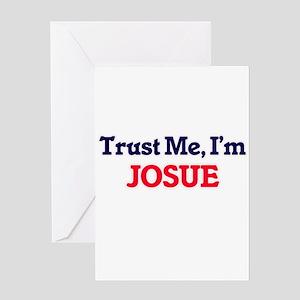 Trust Me, I'm Josue Greeting Cards